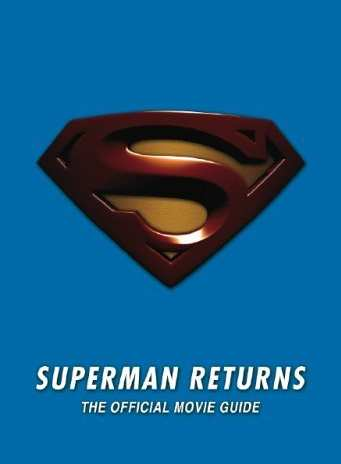 SUPERMAN RETURNS THE OFFICIAL MIVIE GUIDE