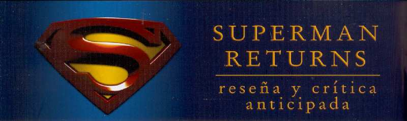 SUPERMAN RETURNS EN DOLMEN