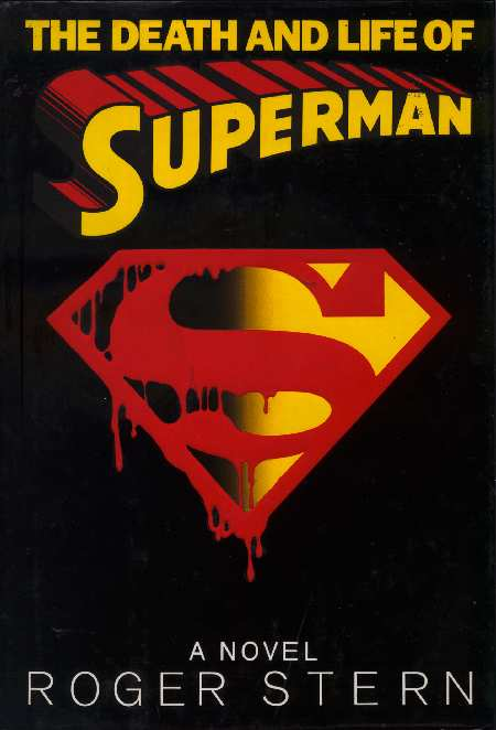 THE DEATH AND LIFE OF SUPERMAN